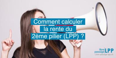 Comment calculer la rente du 2eme pilier LPP ?